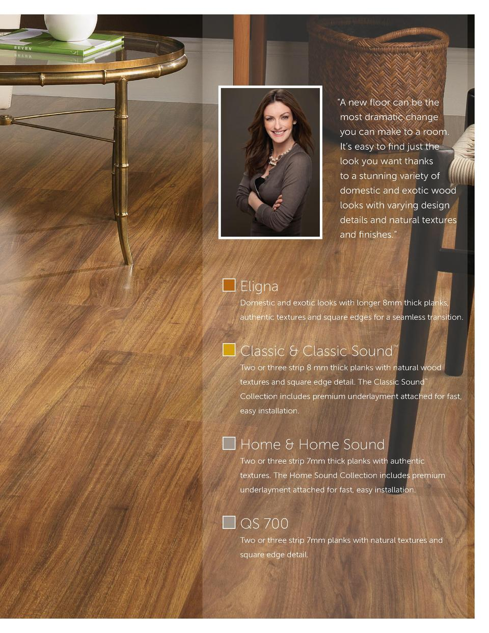 A new floor can be the most dramatic change you can make to a room . It   s easy to find just the look you want thanks ...