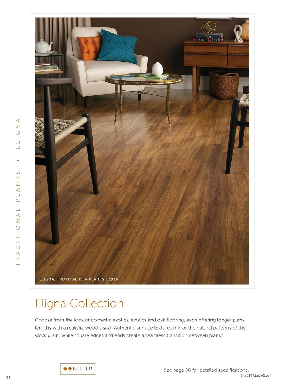 EL IG N A     P L A NKS TR AD I T I ONA L  ELIGNA, TROPICAL KOA PLANKS U1914  Eligna Collection Choose from the look of do...