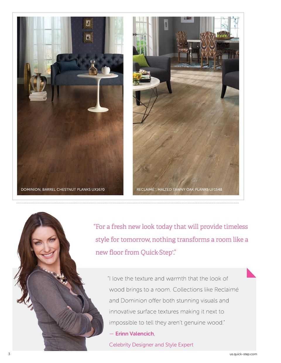 DOMINION, BARREL CHESTNUT PLANKS UX1670  RECLAIM   , MALTED TAWNY OAK PLANKS UF1548         For a fresh new look today tha...