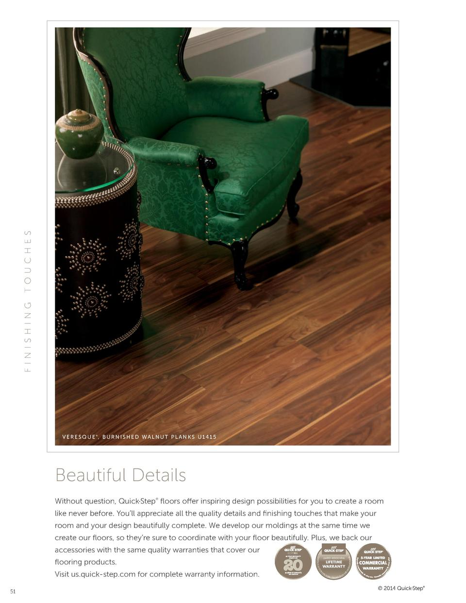TOUC HES F I NI SHI NG  VERESQUE , BURNISHED WALNUT PLANKS U1415     Beautiful Details Without question, Quick Step    oor...