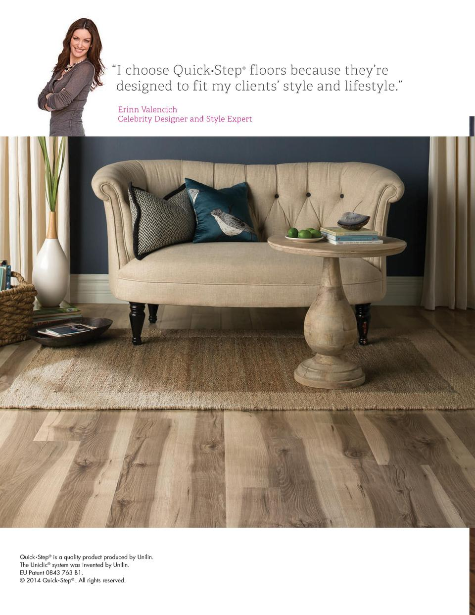 I choose Quick   Step   floors because they   re designed to fit my clients    style and lifestyle.    Erinn Valencich ...