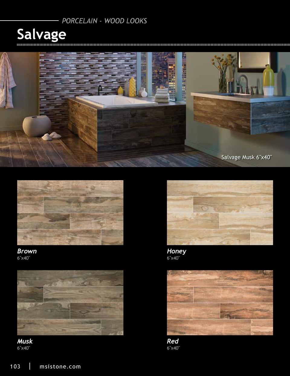 PORCELAIN - WOOD LOOKS  Salvage  Salvage Musk 6 x40   Brown  Honey  Musk  Red  6 x40   6 x40   6 x40   10 3     6 x40   m ...