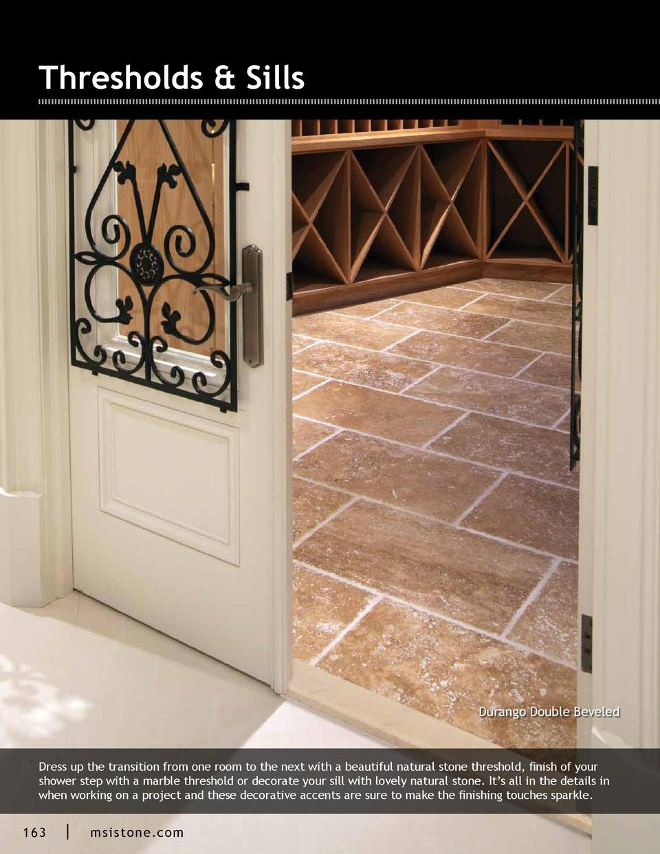 Thresholds   Sills  Durango Double Beveled  Dress up the transition from one room to the next with a beautiful natural sto...