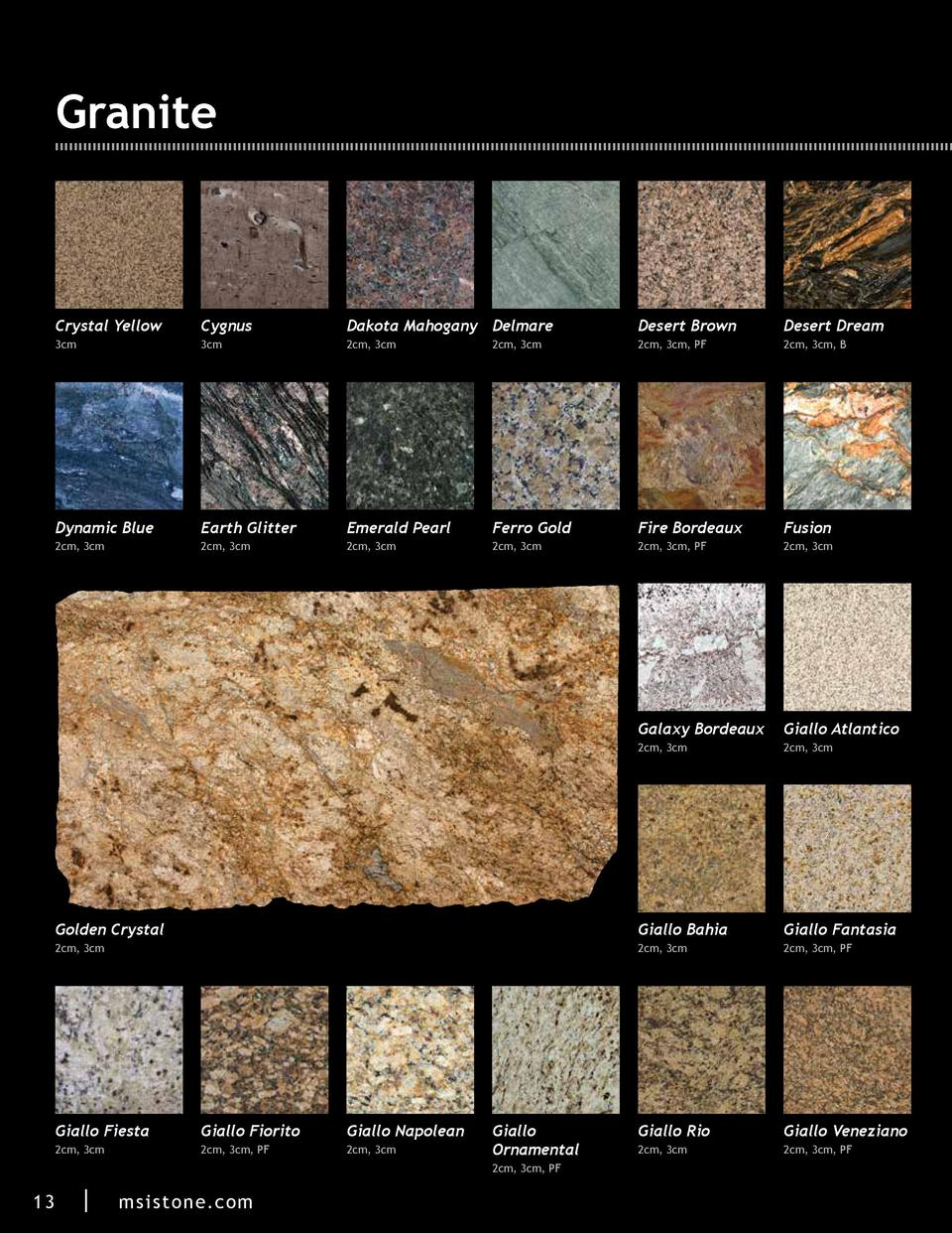 Granite  Crystal Yellow  Cygnus  Dakota Mahogany Delmare  Desert Brown  Desert Dream  3cm  3cm  2cm, 3cm  2cm, 3cm  2cm, 3...