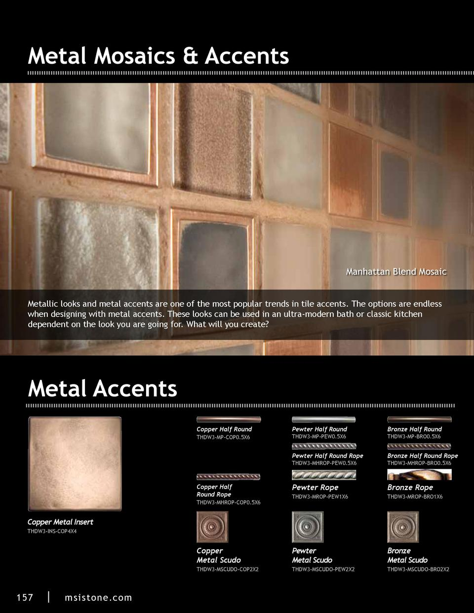 Metal Mosaics   Accents  Manhattan Blend Mosaic Metallic looks and metal accents are one of the most popular trends in til...