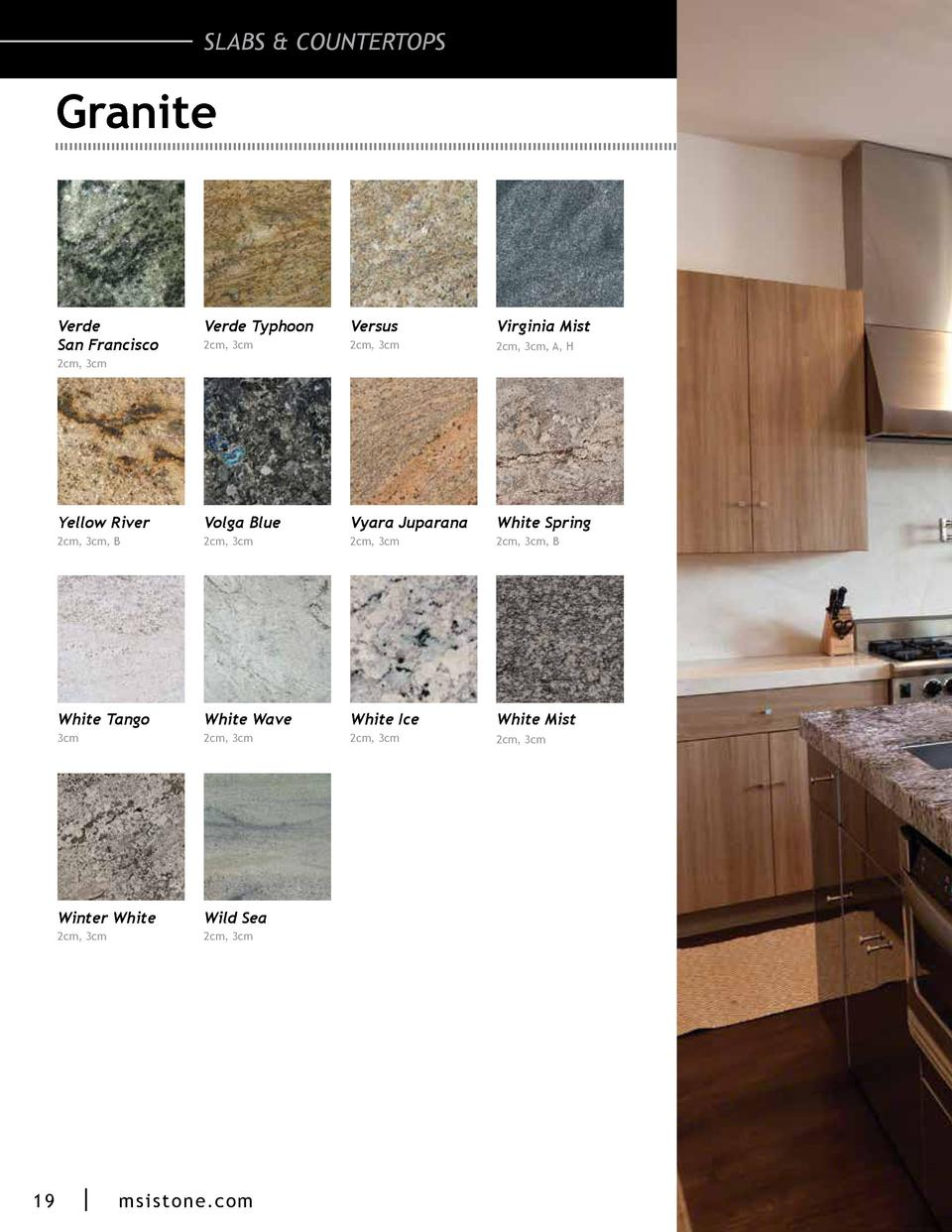 SLABS   COUNTERTOPS  Granite  Verde San Francisco  Verde Typhoon  Versus  Virginia Mist  2cm, 3cm  2cm, 3cm  2cm, 3cm, A, ...