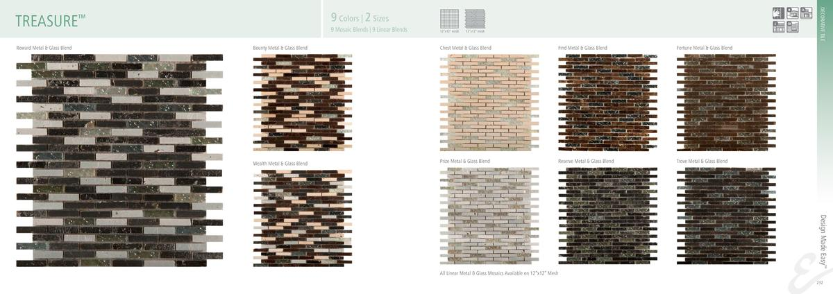 DECORATIVE TILE  9 Colors   2 Sizes  TREASURE     9 Mosaic Blends   9 Linear Blends  12   x12    mesh  12   x12    mesh  B...