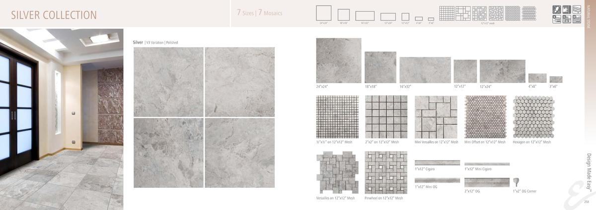 NATURAL STONE  7 Sizes   7 Mosaics  SILVER COLLECTION  24   x24     18   x18     16   x32     12   x24     12   x12     4 ...