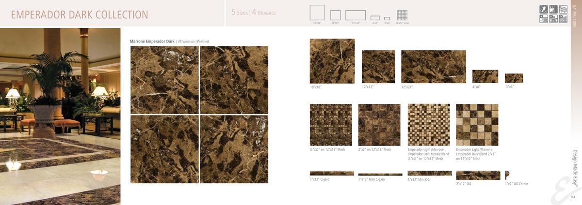 NATURAL STONE  EMPERADOR DARK COLLECTION  5 Sizes   4 Mosaics 18   x18     12   x12     12   x24     4   x8     3   x6    ...