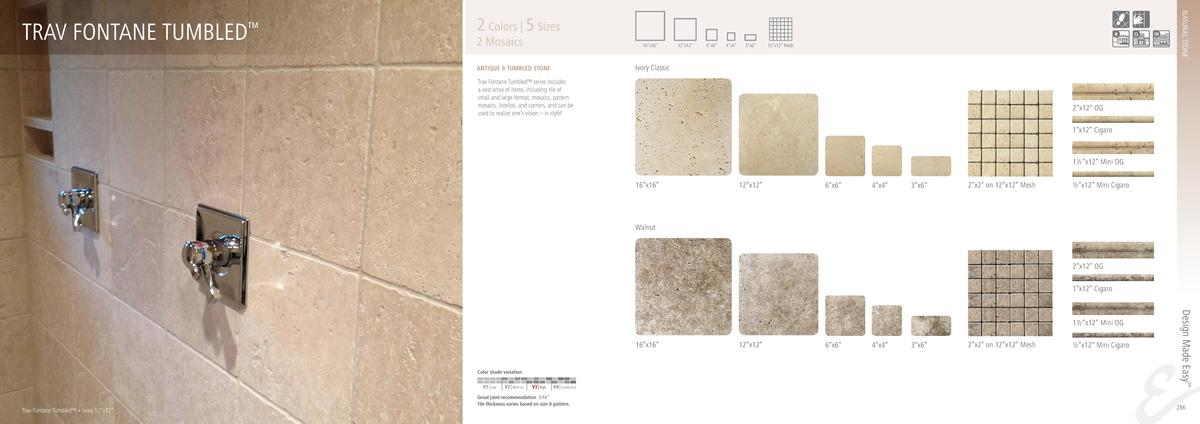 NATURAL STONE  TRAV FONTANE TUMBLED       2 Colors   5 Sizes  2 Mosaics  16   x16     12   x12     6   x6     4   x4     3...
