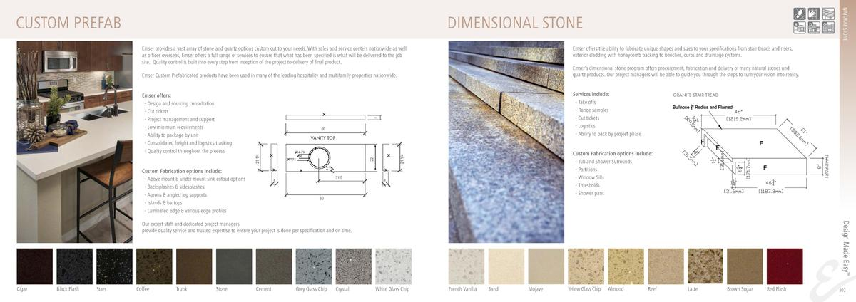 NATURAL STONE  CUSTOM PREFAB  DIMENSIONAL STONE Emser provides a vast array of stone and quartz options custom cut to your...