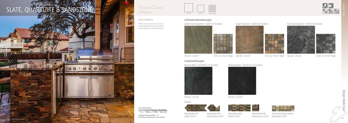 NATURAL STONE  SLATE, QUARTIZITE   SANDSTONE  5 Colors   2 Sizes  3 Mosaics  16   x16     12   x12     12   x12    Mesh  S...
