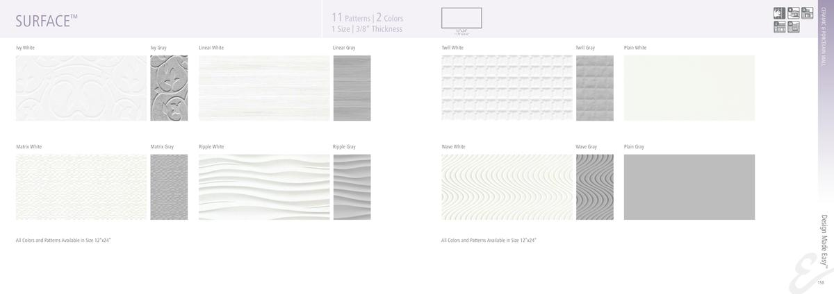 1 Size   3 8    Thickness  12   x24     11.73   x23.62     Ivy White  Ivy Gray  Linear White  Linear Gray  Twill White  Tw...