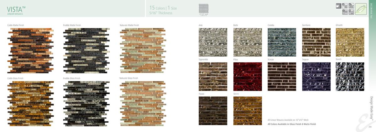 DECORATIVE TILE  15 Colors   1 Size  VISTA     5 16    Thickness  LINEAR MOSAICS  12   x13    mesh 12.40   x13.10     Fred...