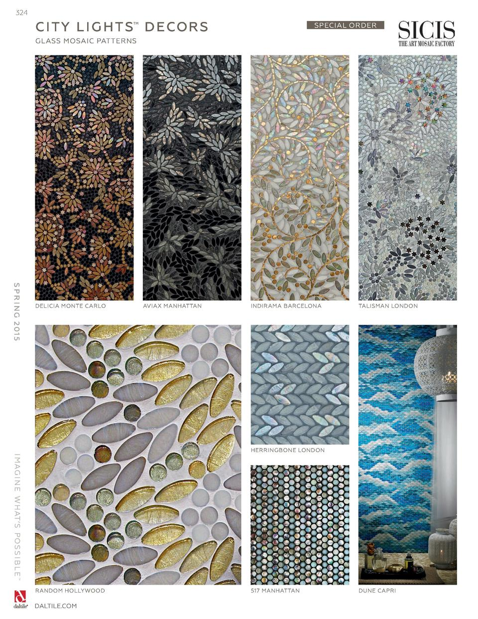 324  C I TY L I G H T S    D E COR S  SPECIAL ORDER  GLASS MOSAIC PATTERNS  S P R I N G 2 01 5  DELICIA MONTE CARLO  AVIAX...