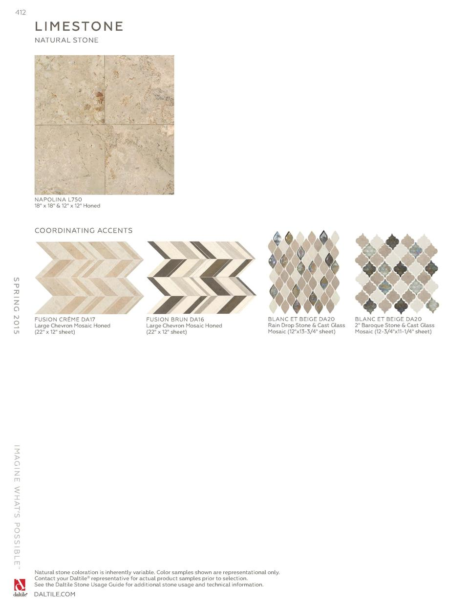 412  L I M E STO N E NATURAL STONE  NAPOLINA L750 18  x 18    12  x 12  Honed  COORDINATING ACCENTS  S P R I N G 2 01 5  F...