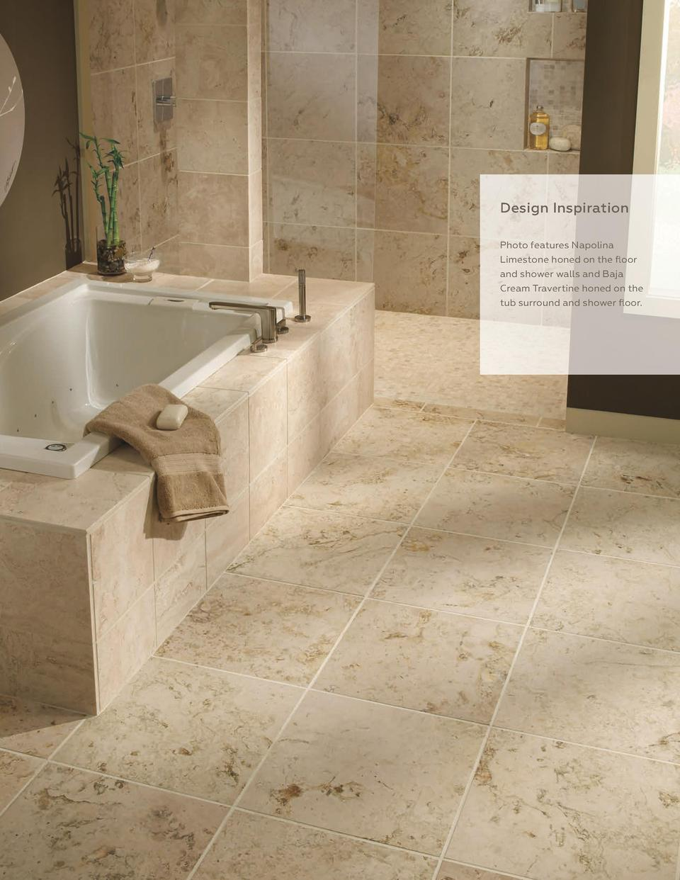 413  Design Inspiration Photo features Napolina Limestone honed on the floor and shower walls and Baja Cream Travertine ho...