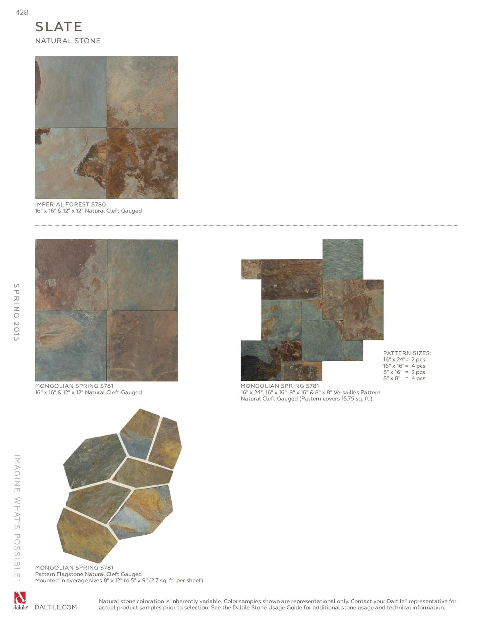 428  S LAT E NATURAL STONE  IMPERIAL FOREST S780 16  x 16    12  x 12  Natural Cleft Gauged  S P R I N G 2 01 5 PATTERN SI...