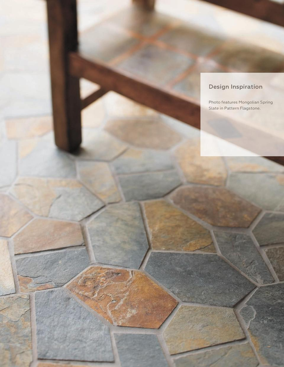 429  Design Inspiration Photo features Mongolian Spring Slate in Pattern Flagstone.  S P R I N G 2 01 5 I MAG I N E W HAT ...