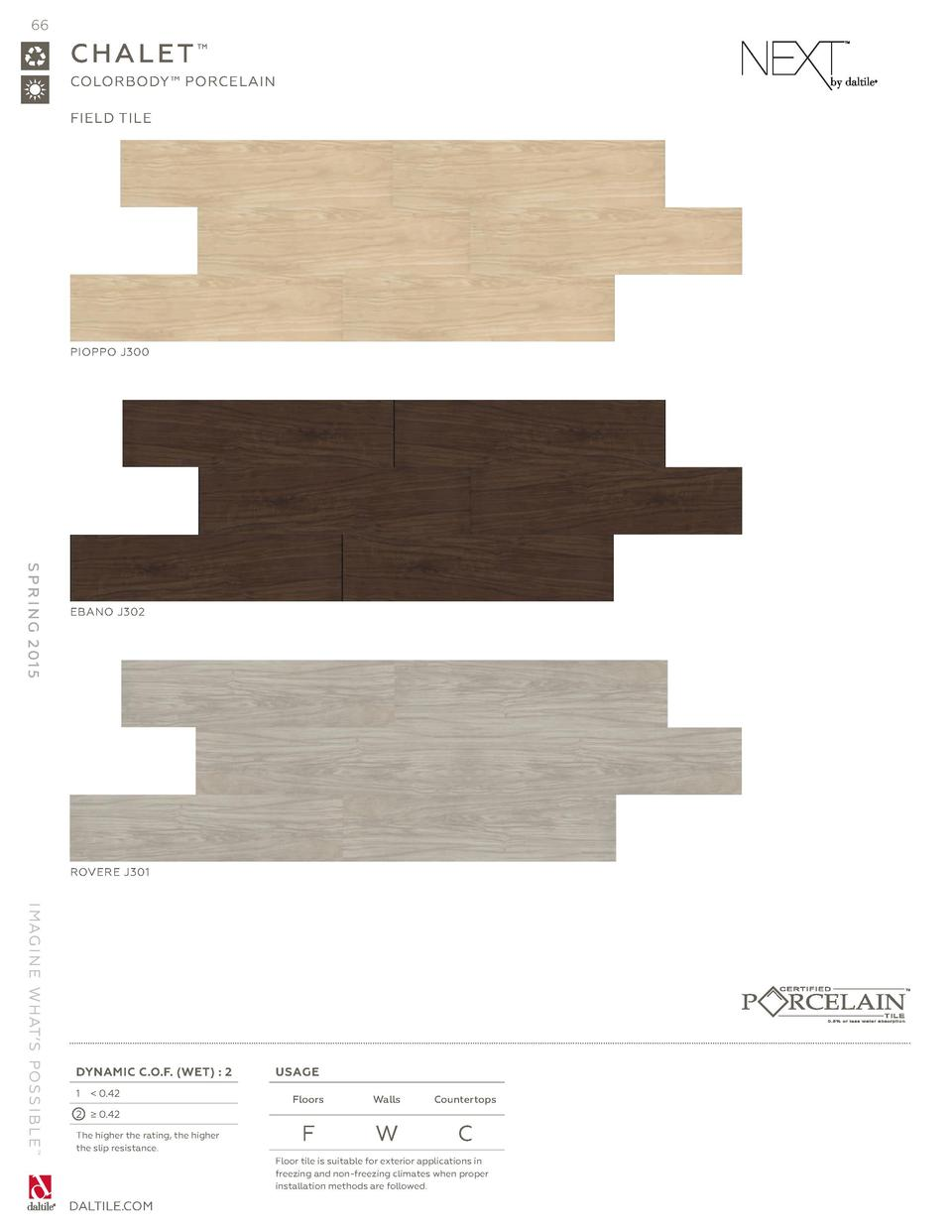 66  CHALET    COLORBODY    PORCELAIN FIELD TILE  PIOPPO J300  S P R I N G 2 01 5  EBANO J302  ROVERE J301  I MAG I N E W H...
