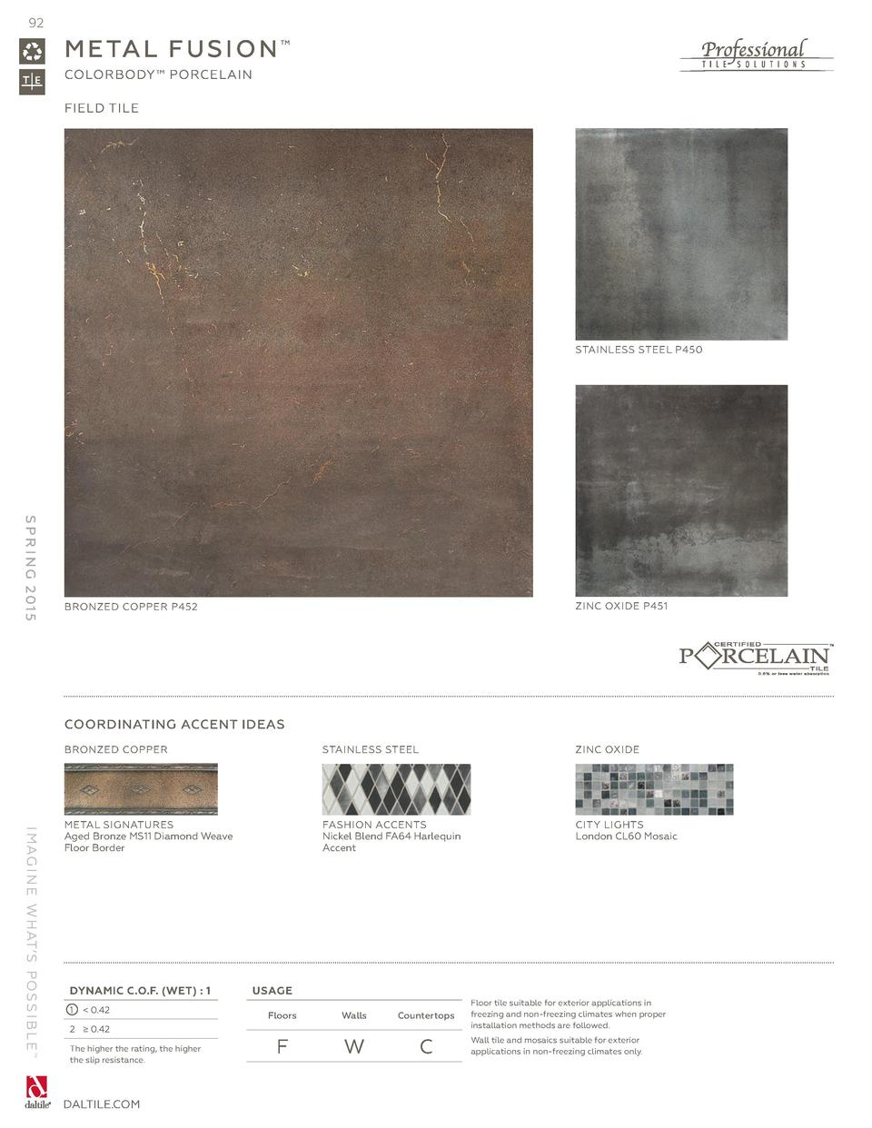 92  M E TA L F U S I O N     COLORBODY    PORCELAIN FIELD TILE  STAINLESS STEEL P450  S P R I N G 2 01 5  ZINC OXIDE P451 ...