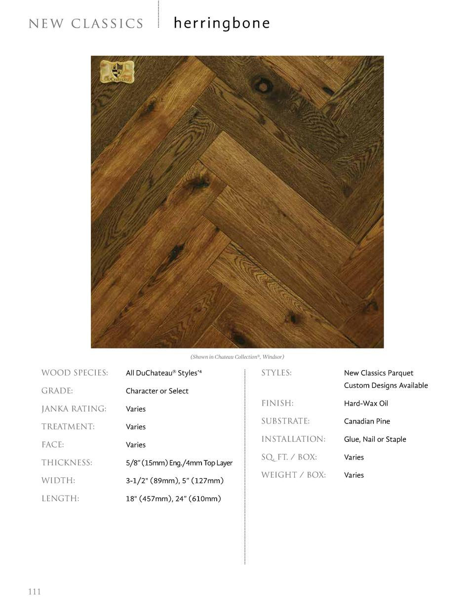 ne w cl a s sic s  herringbone   Shown in Chateau Collection  , Windsor   WOOD SPECIES   GRADE     Character or Select  JA...