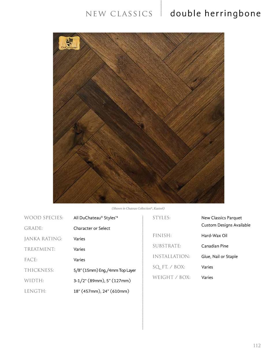 ne w c l a s sic s  double herringbone   Shown in Chateau Collection  , Kasteel   WOOD SPECIES    All DuChateau   Styles 4...