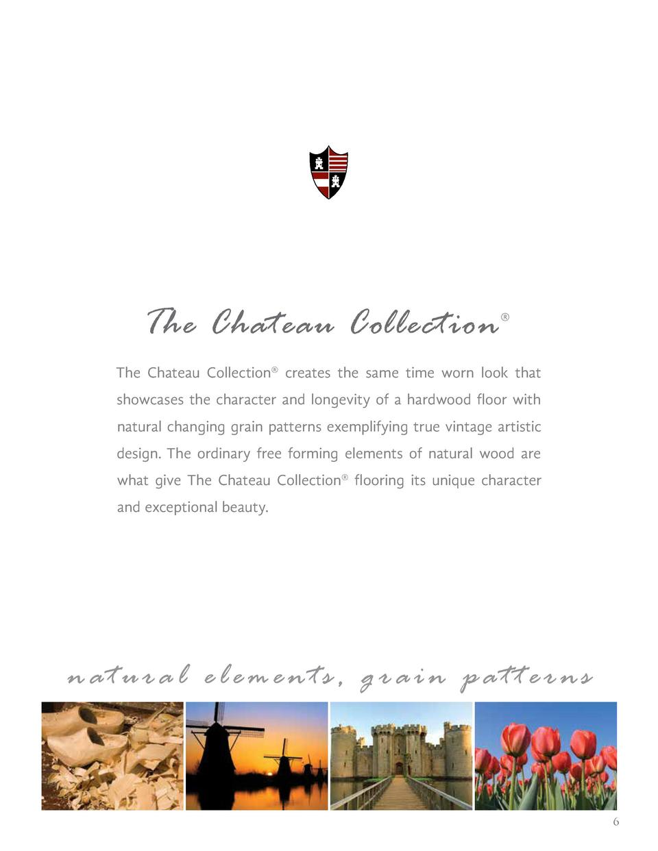 The Chateau Collection      The Chateau Collection   creates the same time worn look that showcases the character and long...