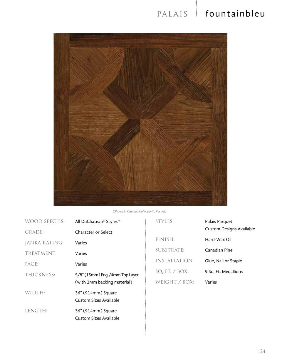 pa l ai s  fountainbleu   Shown in Chateau Collection  , Kasteel   WOOD SPECIES     All DuChateau   Styles 4  GRADE     Ch...