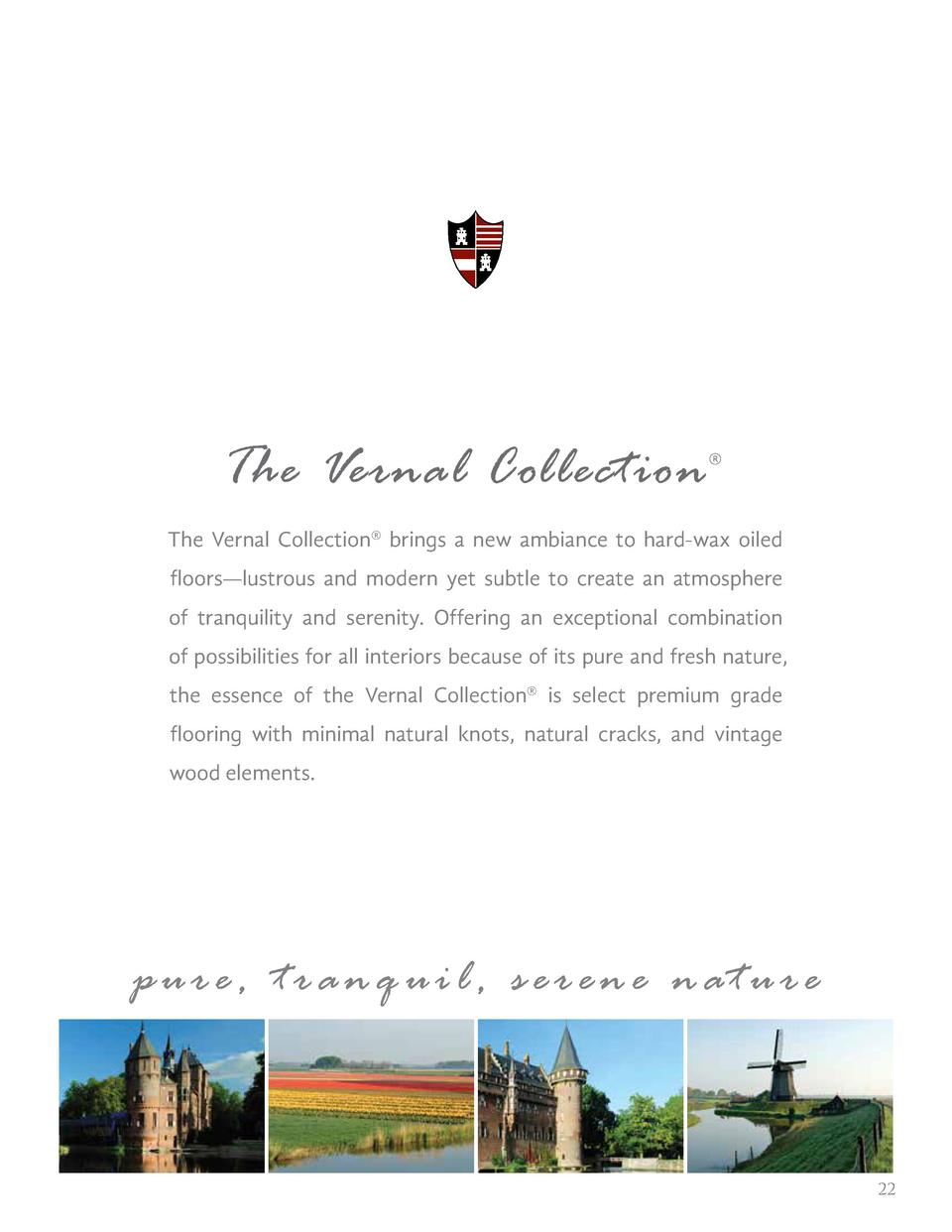 The Vernal Collection      The Vernal Collection   brings a new ambiance to hard-wax oiled floors   lustrous and modern ye...
