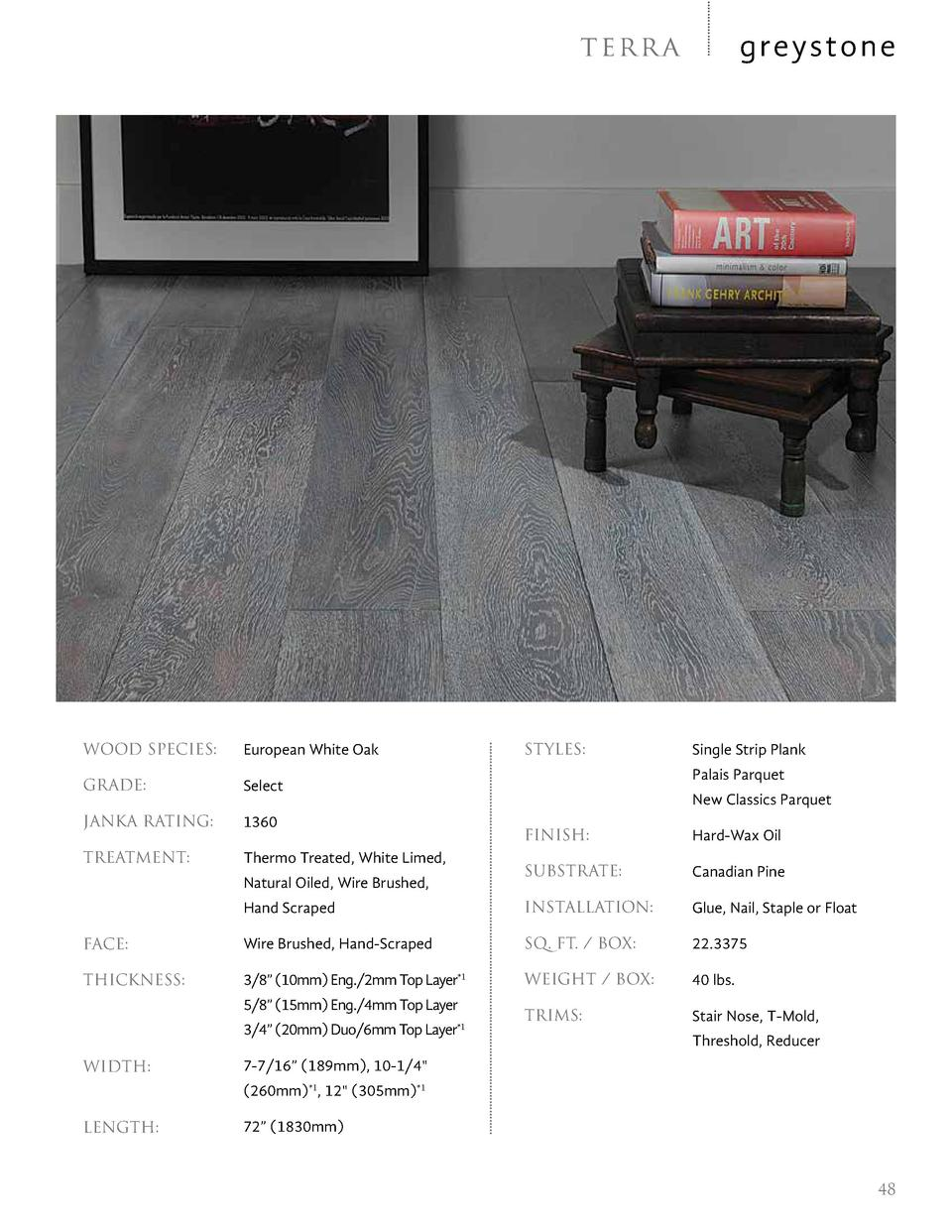 greystone  te r r a  WOOD SPECIES   European White Oak  GRADE   Select  JANKA RATING   1360  TREATMENT   Thermo Treated, W...