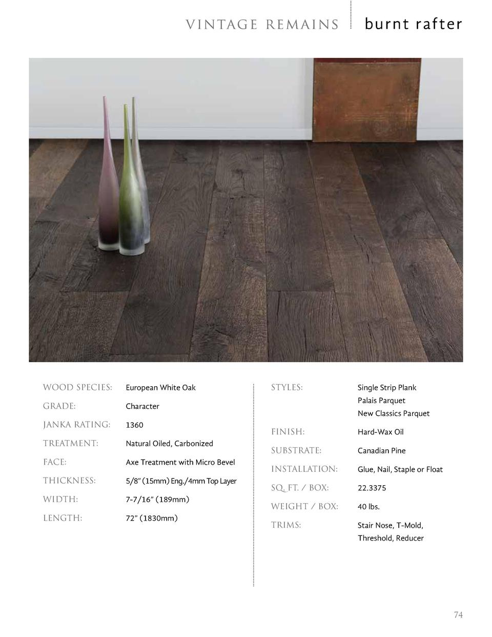 v in tag e r e m ains  WOOD SPECIES   European White Oak  GRADE   Character  JANKA RATING   1360  TREATMENT   Natural Oile...