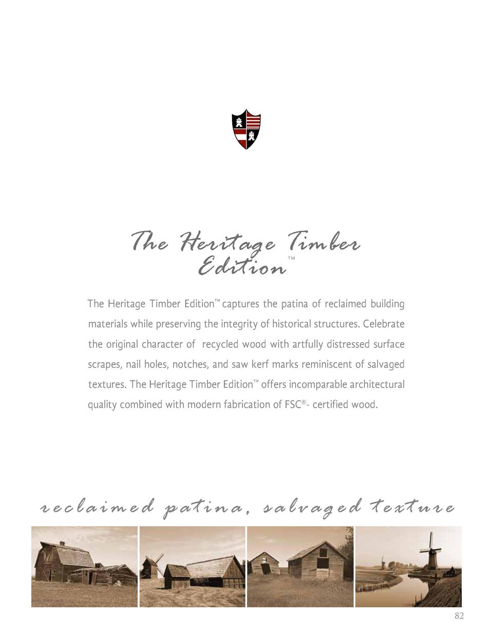 The Heritage Timber Edition      The Heritage Timber Edition    captures the patina of reclaimed building materials while ...
