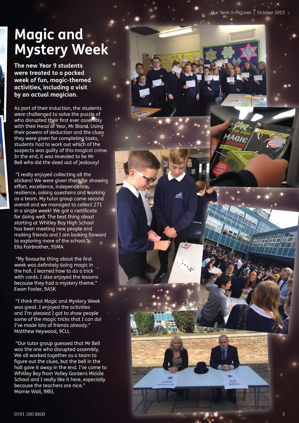 Our Term in Pictures   October 2015  Magic and Mystery Week The new Year 9 students were treated to a packed week of fun, ...