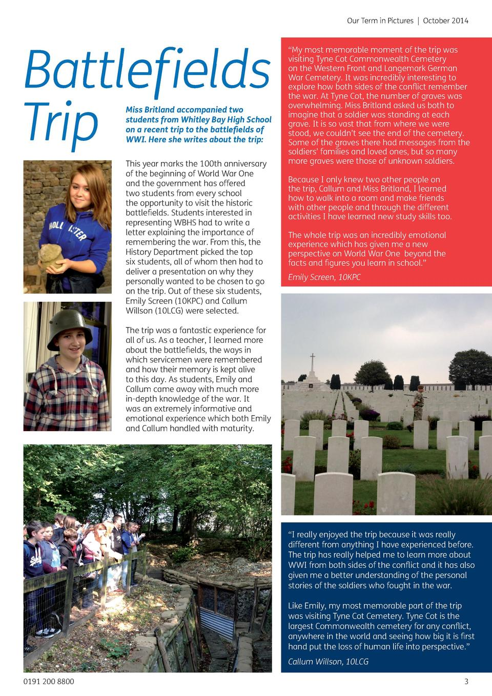 Our Term in Pictures   October 2014  Battlefields Trip Miss Britland accompanied two students from Whitley Bay High School...