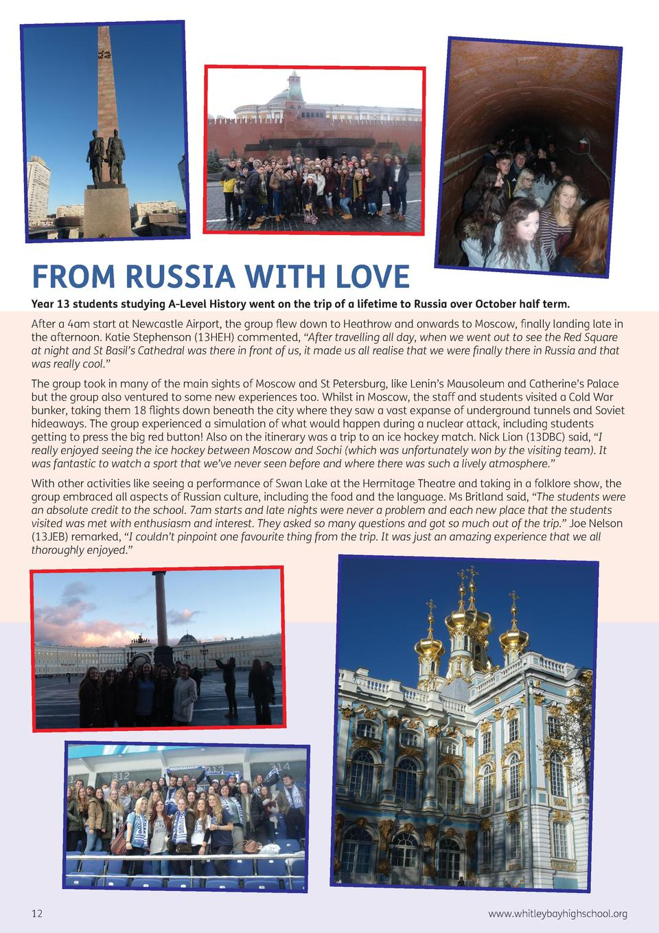 FROM RUSSIA WITH LOVE  Year 13 students studying A-Level History went on the trip of a lifetime to Russia over October hal...