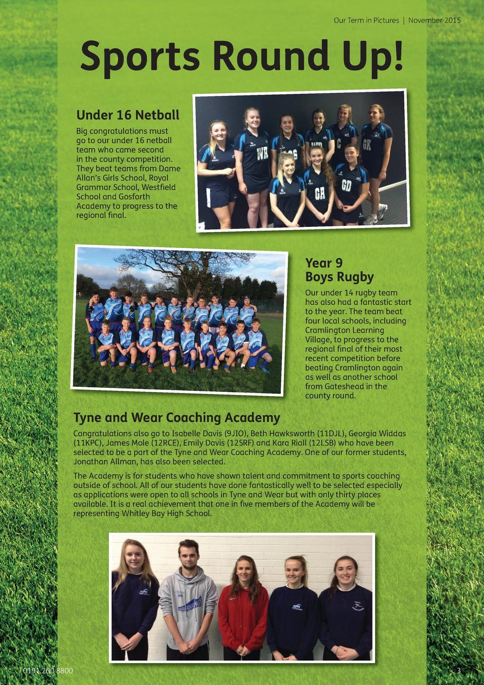 Our Term in Pictures   November 2015  Sports Round Up  Under 16 Netball Big congratulations must go to our under 16 netbal...