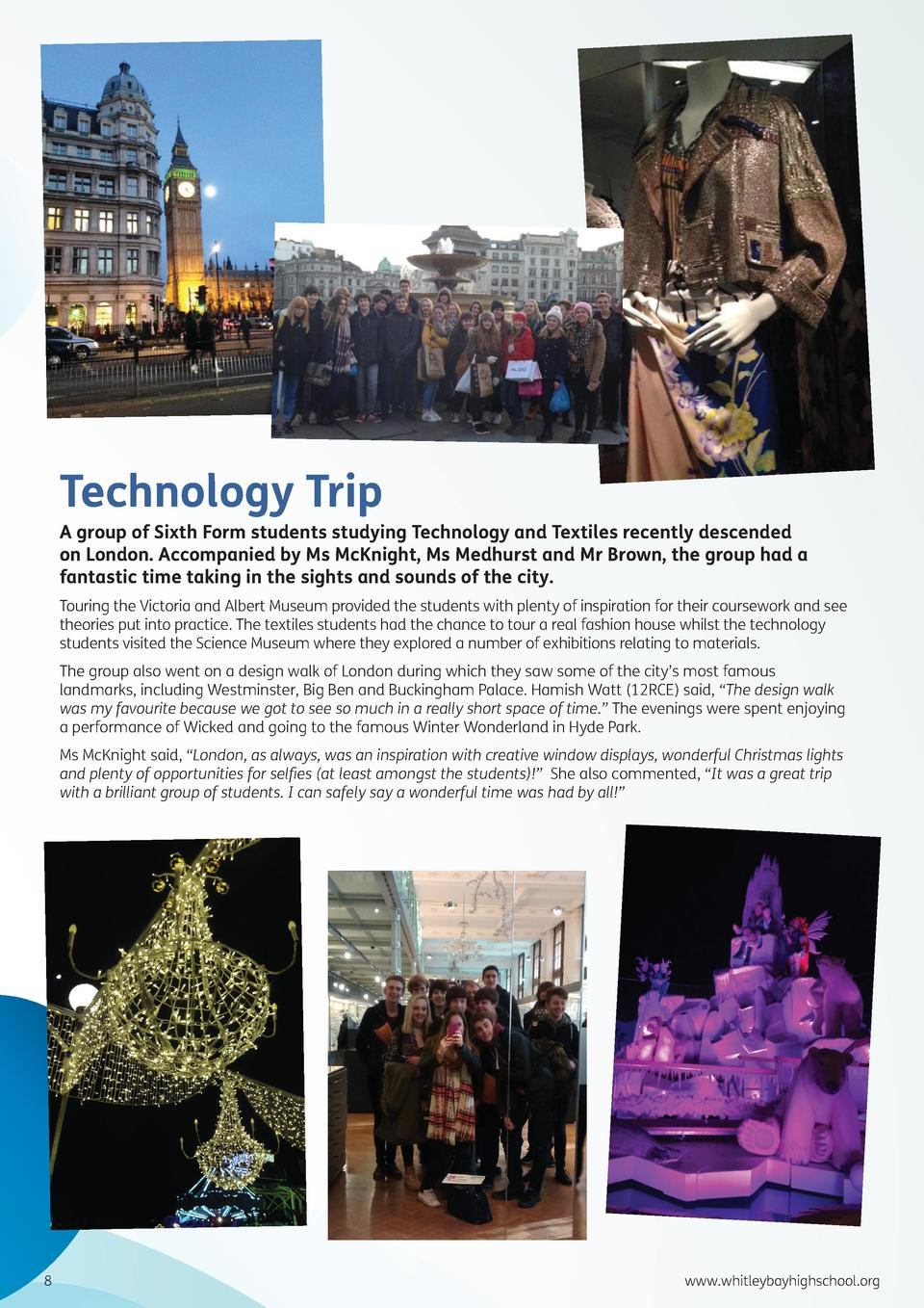 Technology Trip  A group of Sixth Form students studying Technology and Textiles recently descended on London. Accompanied...