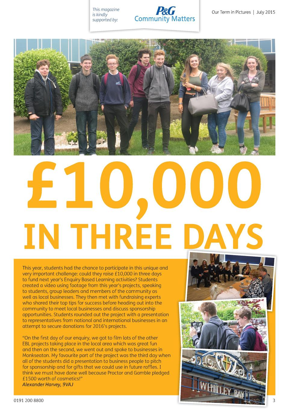 This magazine is kindly supported by   Our Term in Pictures   July 2015    10,000  IN THREE DAYS This year, students had t...