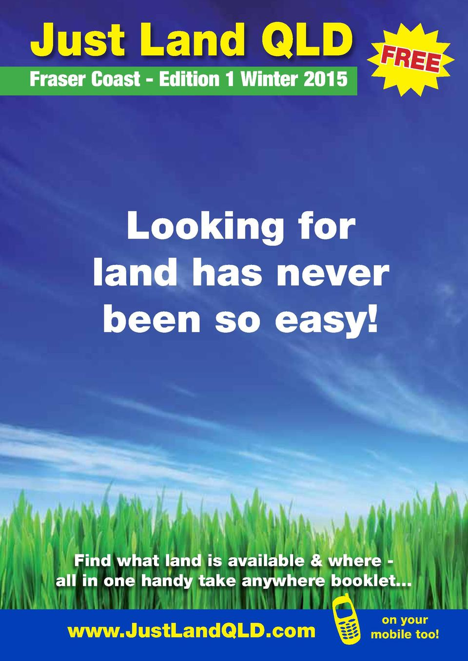 Just Land QLD  Fraser Coast - Edition 1 Winter 2015  FREE  Looking for land has never been so easy   Find what land is ava...
