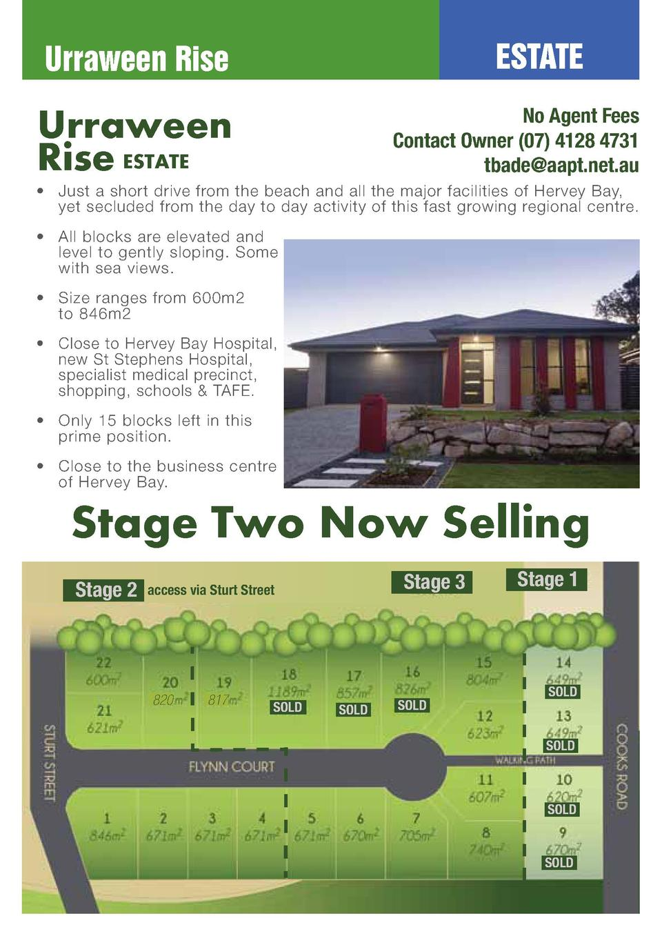 ESTATE  Urraween Rise  No Agent Fees Contact Owner  07  4128 4731 tbade aapt.net.au  Urraween Rise ESTATE       Just a sho...