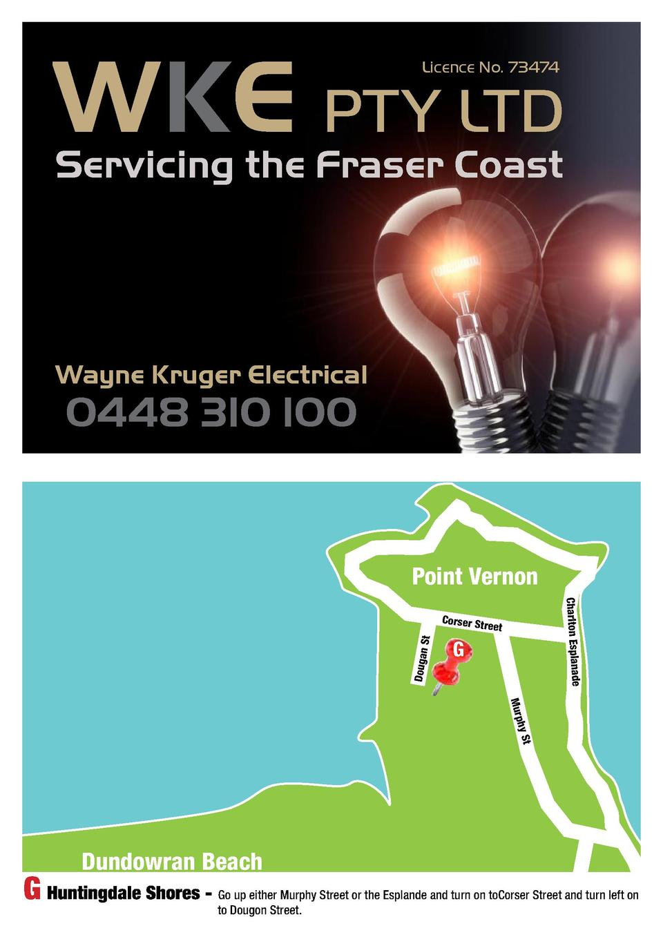 WKE PTY LTD Licence No. 73474  Servicing the Fraser Coast  Wayne Kruger Electrical  0448 310 100       Point Vernon Charlt...