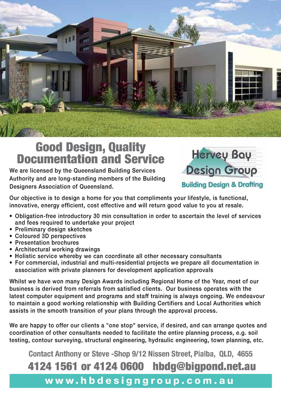 Good Design, Quality Documentation and Service We are licensed by the Queensland Building Services Authority and are long-...