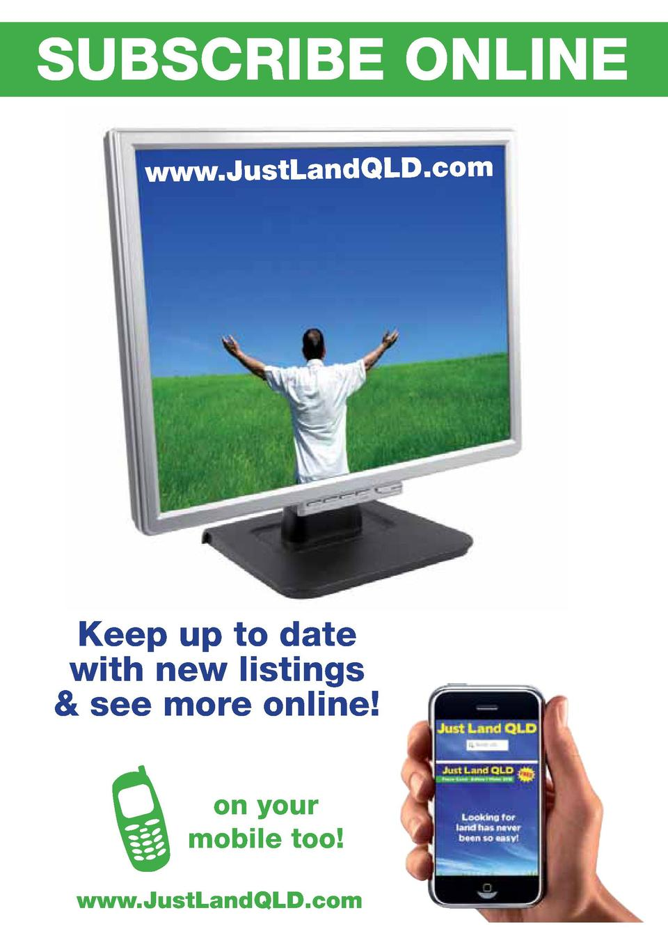 SUBSCRIBE ONLINE www.JustLandQLD.com  Keep up to date with new listings   see more online   5  on your mobile too   www.Ju...