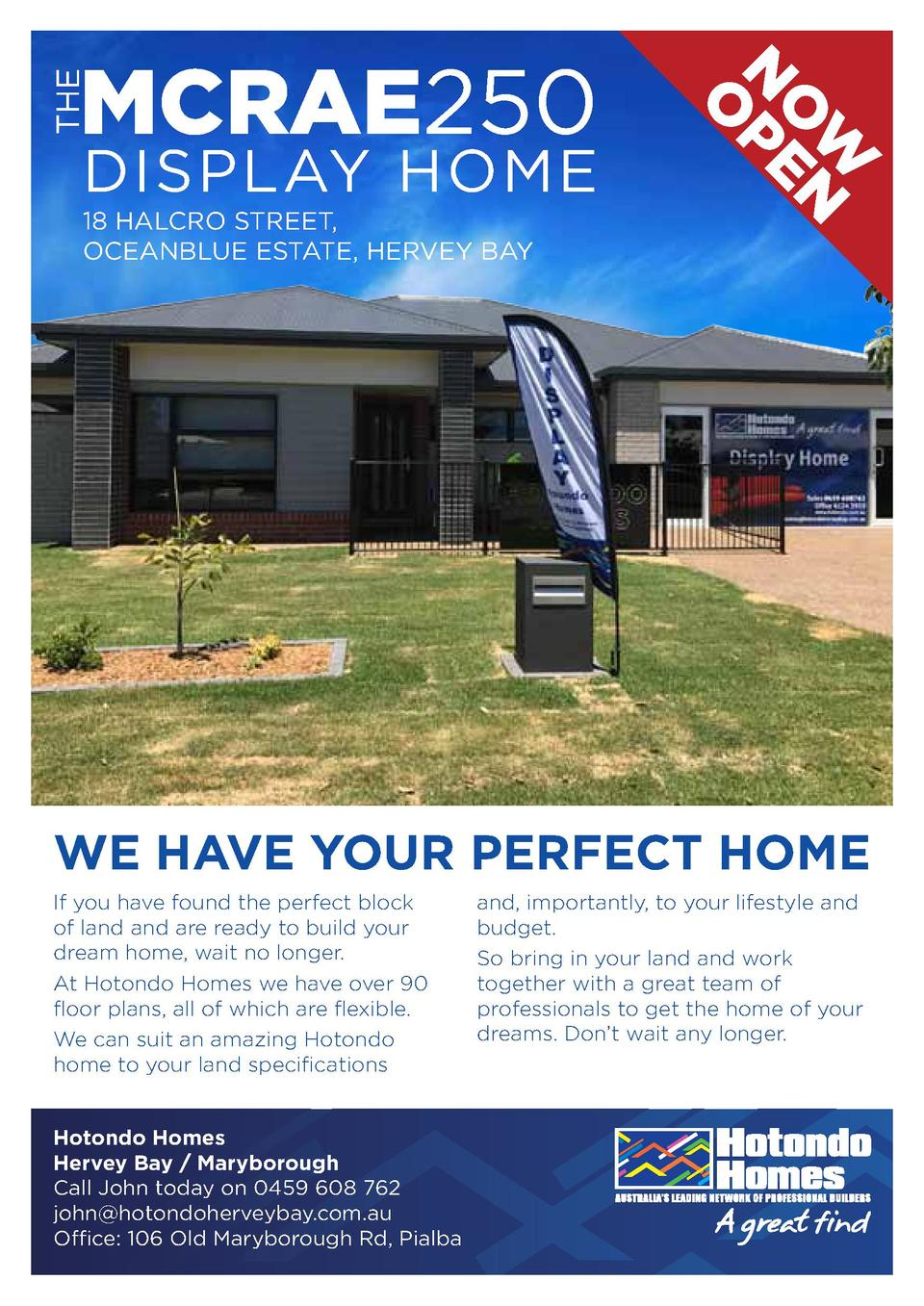 THE  DISPLAY HOME 18 HALCRO STREET, OCEANBLUE ESTATE, HERVEY BAY  W O N N PE O  MCRAE250  WE HAVE YOUR PERFECT HOME If you...