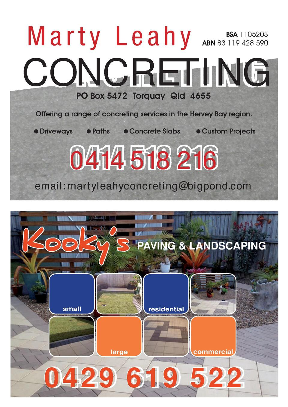 Marty Leahy  BSA 1105203 ABN 83 119 428 590  CONCRETING PO Box 5472 Torquay Qld 4655  Offering a range of concreting servi...