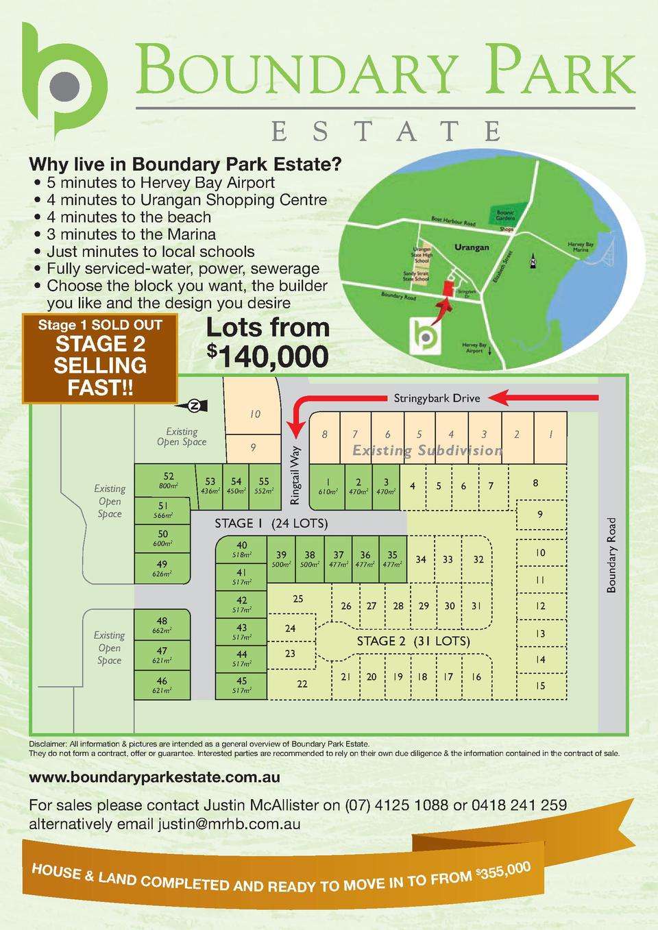 Why live in Boundary Park Estate      5 minutes to Hervey Bay Airport     4 minutes to Urangan Shopping Centre     4 minut...