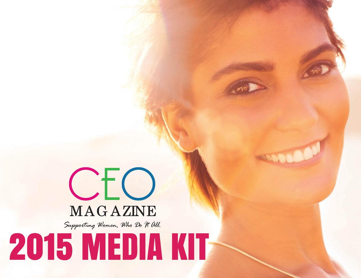 CEO MAGAZINE  2015 MEDIA KIT Supporting Women, Who Do It All.