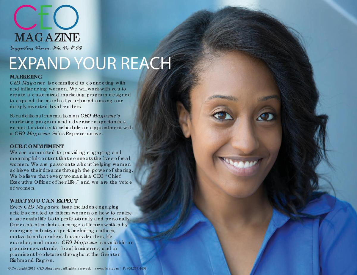 CEO MAGAZINE  Supporting Women, Who Do It All.  EXPAND YOUR REACH MARKETING  CEO Magazine is committed to connecting with ...