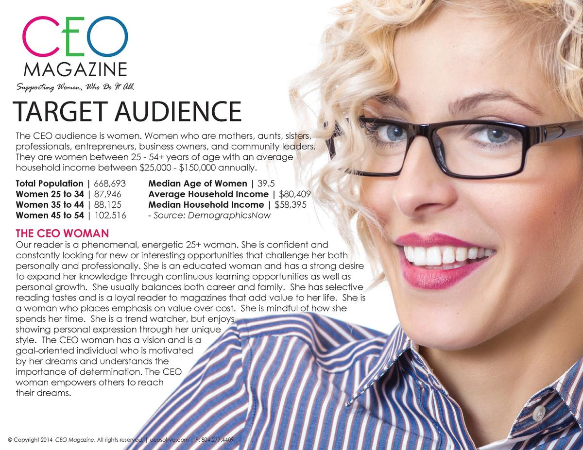 CEO MAGAZINE  Supporting Women, Who Do It All.  TARGET AUDIENCE The CEO audience is women. Women who are mothers, aunts, s...